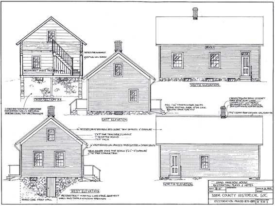 Restoration Plan. Picture from The Historical, Architectural Analysis, And Restoration Plan for the Hans Hanson House, 15 Dec 2009 Prepared by Alan Pape for The Door County Historical Society.
